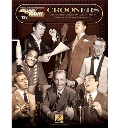 Crooners : E-Z Play Today Volume 139