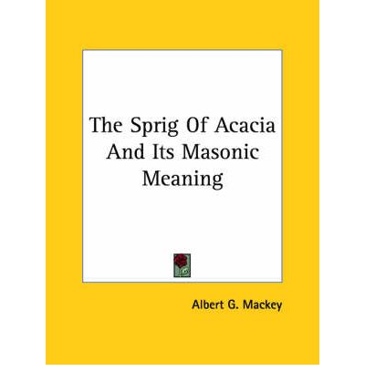 The Sprig of Acacia and Its Masonic Meaning