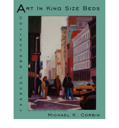 Art In King Size Beds : A Collector's Journal
