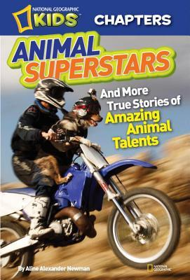 Animal Superstars : And More True Stories of Amazing Animal Talents