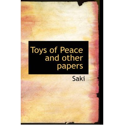 Toys of Peace and Other Papers : Saki : 9781426404931