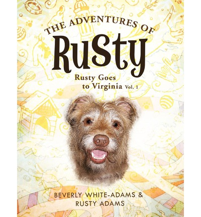 THE Adventures of Rusty : Rusty Goes to Virginia Vol. 1