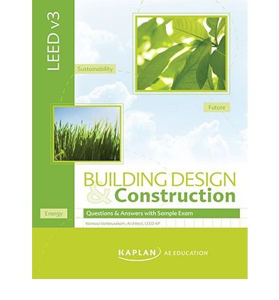 LEED V3 Building Design and Construction : Q & A Book with Sample Exam