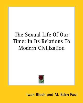 The Sexual Life of Our Time : In Its Relations to Modern Civilization