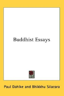 buddhist essays paul dahlke Buddhist essays by paul dahlke hardcover book (english) brand new $6011 buy it now free shipping angel wings by evelyn dahlke (2014, hardcover.
