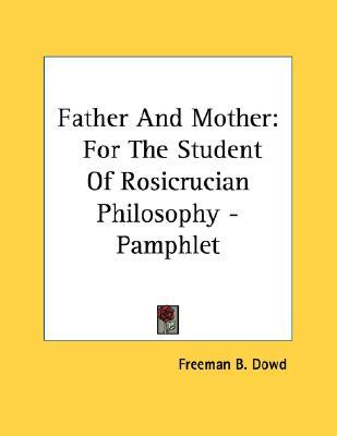 Father and Mother : For the Student of Rosicrucian Philosophy - Pamphlet