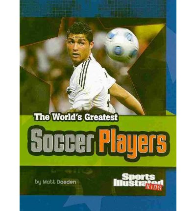 """""""Sports Illustrated"""" Kids - World's Greatest Soccer Players"""