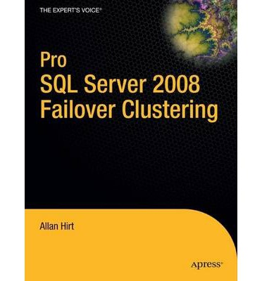 Pro SQL Server 2008 Failover Clustering Experts Voice in