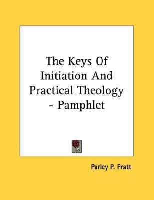 The Keys of Initiation and Practical Theology - Pamphlet