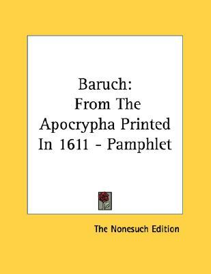 Baruch : From the Apocrypha Printed in 1611 - Pamphlet