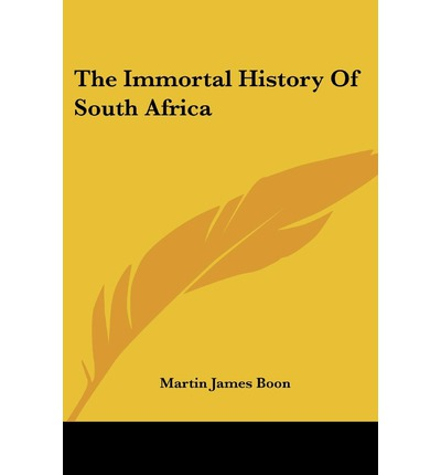 The Immortal History of South Africa