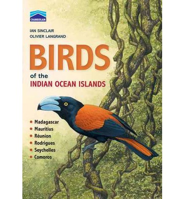 Birds of the Indian Ocean Islands: Madagascar, Mauritius, Reunion, Rodrigues, Seychelles and the Comoros