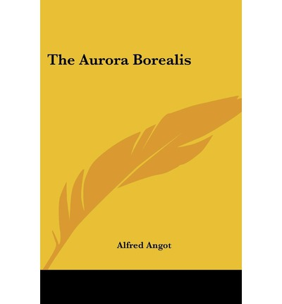 Download books online for free yahoo The Aurora Borealis 9781432551513 PDF DJVU FB2 by Alfred Angot