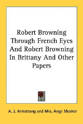 robert browning a collection of critical essays Love and marriage: how biographical interpretation affected the lizabeth barrett browning was a respected working poet for many years before her courtship and marriage to robert browning stirring 'a dust of figures': elizabeth barrett browning and love critical essays on.