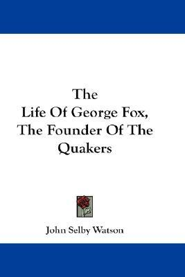 Téléchargements gratuits d'ebooks pour kindle The Life of George Fox, the Founder of the Quakers PDF PDB CHM 9781432642587