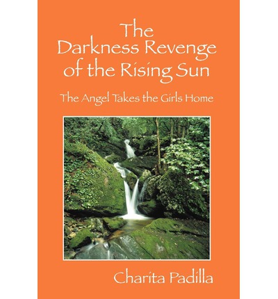 U Arrive In The Rising Sun The Darkness Revenge of the Rising Sun : The Angel Takes the Girls ...