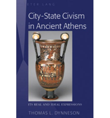Kostenloser Ebook-Archiv-Download City-State Civism in Ancient Athens : Its Real and Ideal Expressions by Thomas L. Dynneson PDF PDB