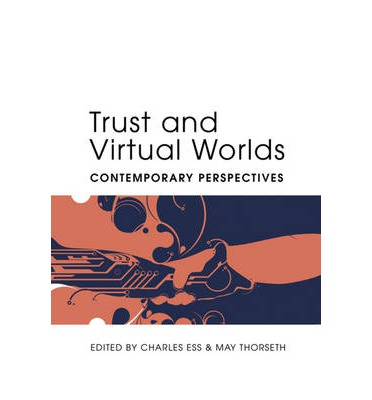 Trust and Virtual Worlds : Contemporary Perspectives
