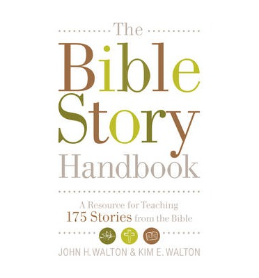 The Bible Story Handbook : A Resource for Teaching 175 Stories from the Bible