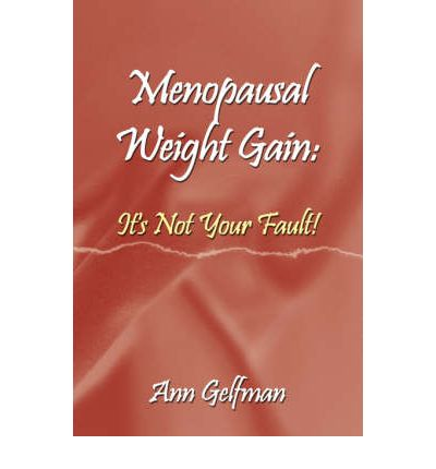Menopausal Weight Gain : It's Not Your Fault!
