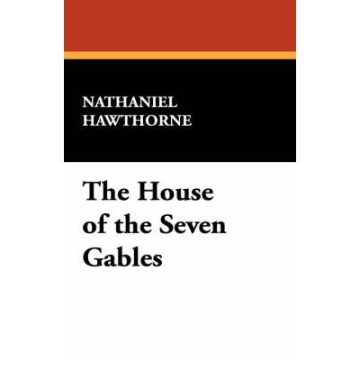 a book analysis of nathaniel hawthornes the house of seven gables A selective list of online literary criticism and analysis for the  and writer of tales nathaniel  hawthornes story the house of seven gables who would.