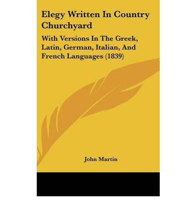 elegy written in a country churchyard Like many popular 18th-century poems, elegy in a country churchyard  contemplates the inevitability of death and the fear of being forgotten in 18th- century.