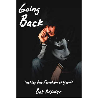 Going Back : Seeking the Fountain of Youth
