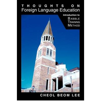 Thoughts on Foreign Language Education : Introduction to Babble Training Method