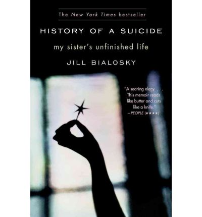 History of a Suicide : My Sister's Unfinished Life