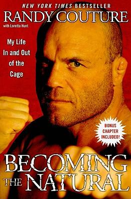Becoming the Natural : My Life in and Out of the Cage
