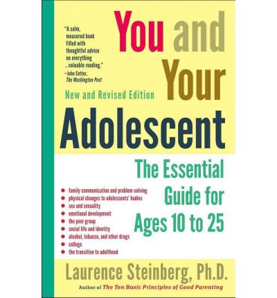 You and Your Adolescent : The Essential Guide for Ages 10-25