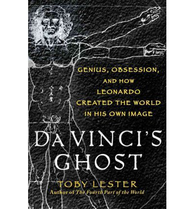 Buchladen kostenloser Download Da Vincis Ghost : Genius, Obsession, and How Leonardo Created the World in His Own Image by Toby Lester PDF PDB