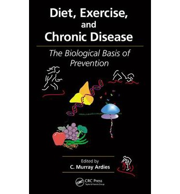 Diet, Exercise, and Chronic Disease : The Biological Basis of Prevention