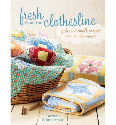 Clothesline Quilts : Quilts and Small Projects with Vintage Appeal
