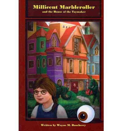 Millicent Marbleroller and the House of the Toymaker
