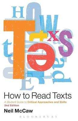 How to Read Texts: A Student Guide to Critical Approaches and Skills