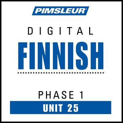 Finnish Phase 1, Unit 25 : Learn to Speak and Understand Finnish with Pimsleur Language Programs