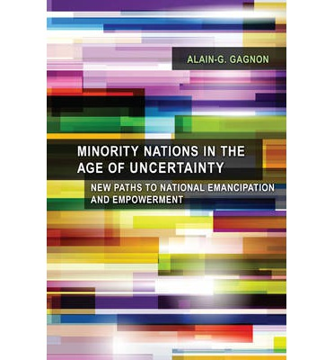 Minority Nations in the Age of Uncertainty : Alain G ... Age Of Minority