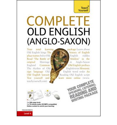 Complete Old English Beginner to Intermediate Course : (Book and Audio Support) Learn to Read, Write, Speak and Understand a New Language with Teach Yourself