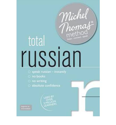 Total Russian (Learn Russian with the Michel Thomas Method)