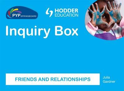 Pyp Springboard Inquiry Box: Friends and Relationships