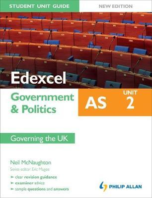 Edexcel as Government & Politics Student Unit Guide: Unit 2 New Edition Governing the UK: Unit 2