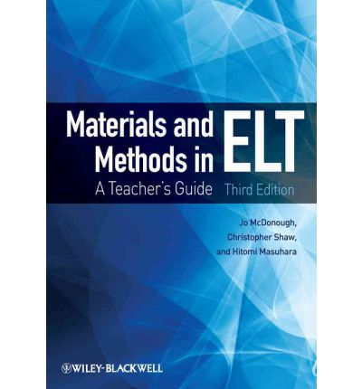 Materials and Methods in ELT : A Teacher's Guide