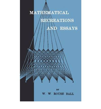 w.w. rouse ball mathematical recreations and essays Book from project gutenberg: mathematical recreations and essays library of congress classification: qa.