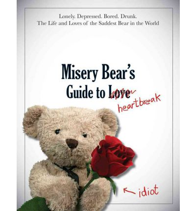 Misery Bear's Guide to Love... and Heartbreak