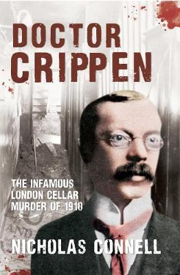 Doctor Crippen : The Infamous London Cellar Murder of 1910