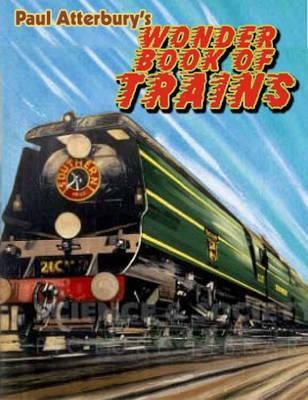 Paul Atterbury's Wonder Book of Trains