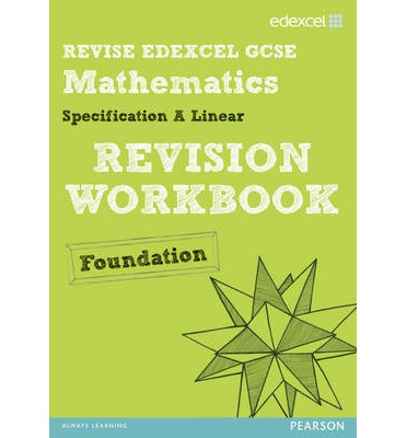 REVISE Edexcel GCSE Mathematics Edexcel Spec A Found Revision Workbook
