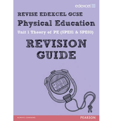REVISE Edexcel: GCSE Physical Education Revision Guide