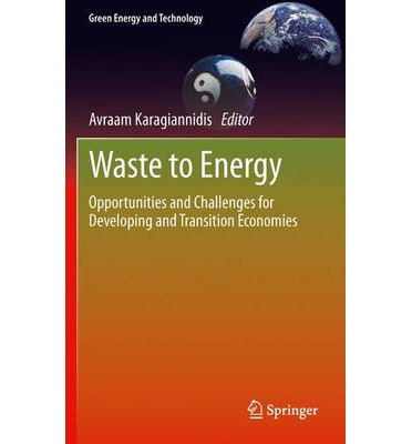 Waste to Energy : Opportunities and Challenges for Developing and Transition Economies